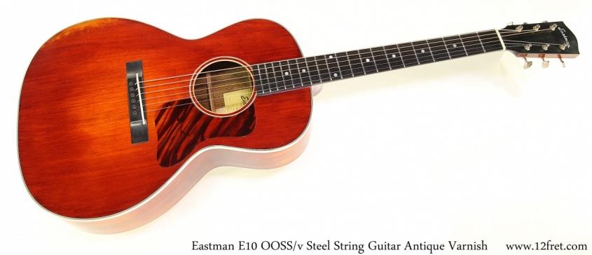 Eastman E10 OOSS/v Steel String Guitar Antique Varnish Full Front View