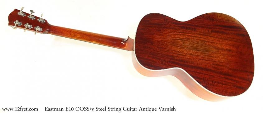 Eastman E10 OOSS/v Steel String Guitar Antique Varnish Full Rear View