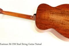 Eastman E6 OM Steel String Guitar Natual Full Rear View