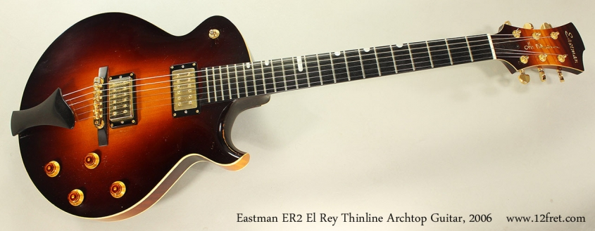 Eastman ER2 El Rey Thinline Archtop Guitar, 2006 Full Front View