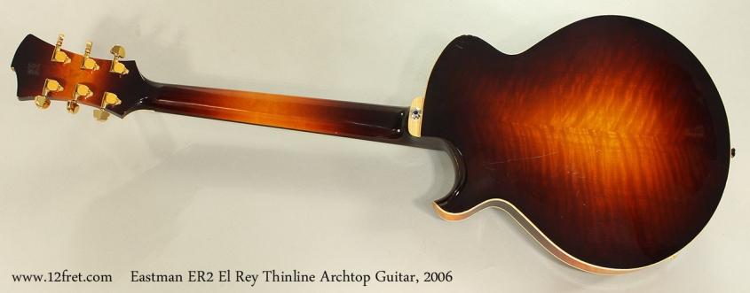 Eastman ER2 El Rey Thinline Archtop Guitar, 2006 Full Rear View