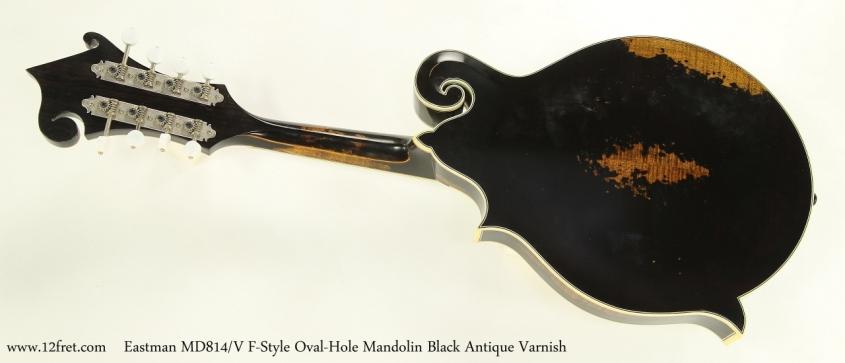 Eastman MD814/V F-Style Oval-Hole Mandolin Black Antique Varnish  Full Rear View