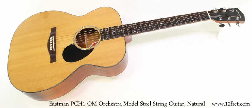 Eastman PCH1 OM Orchestra Model Steel String Guitar, Natural Full Front View