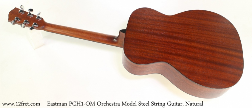 Eastman PCH1 OM Orchestra Model Steel String Guitar, Natural Full Rear View