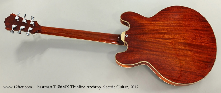 Eastman T186MX Thinline Archtop Electric Guitar, 2012 Full Rear View