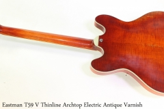 Eastman T59 V Thinline Archtop Electric Antique Varnish Full Rear View