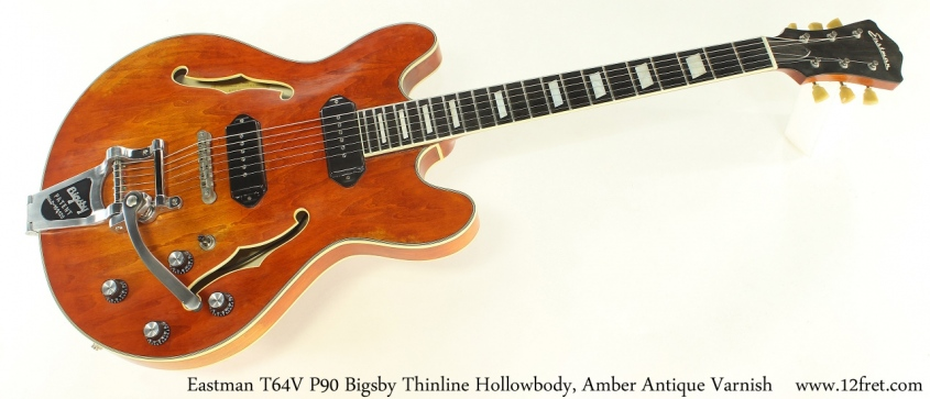 Eastman T64V P90 Bigsby Thinline Hollowbody, Amber Antique Varnish Full Front View