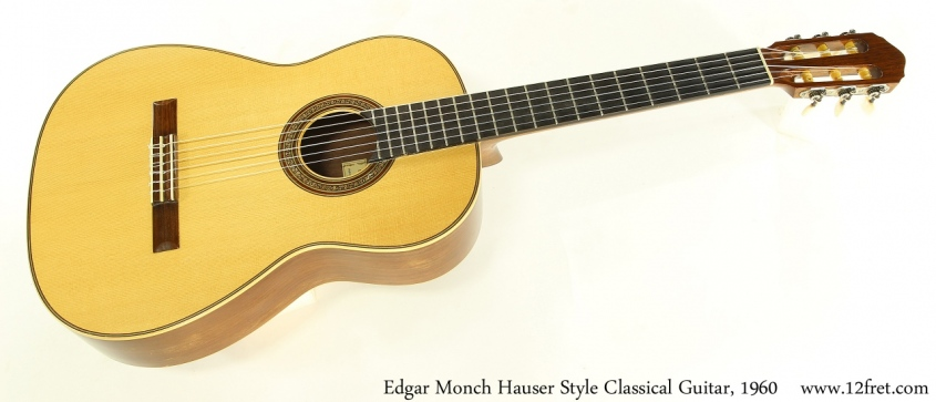 Edgar Monch Hauser Style Classical Guitar, 1960 Full Front View