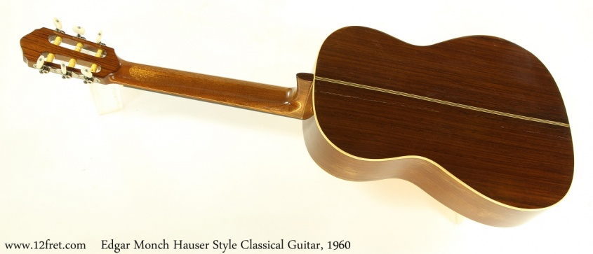 Edgar Monch Hauser Style Classical Guitar, 1960 Full Rear View