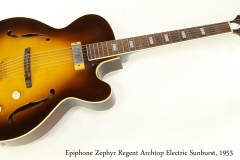 Epiphone Zephyr Regent Archtop Electric Sunburst, 1953   Full Front View