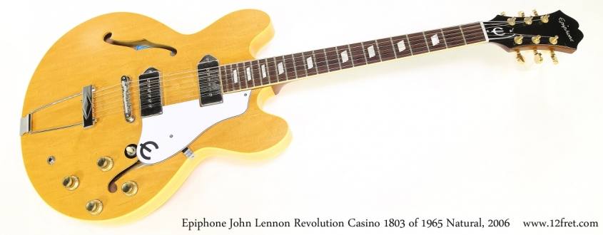 Epiphone John Lennon Revolution Casino 1803 of 1965 Natural, 2006   Full Front View