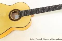 Ethan Deutsch Flamenco Blanca Guitar, 2018   Full Front View
