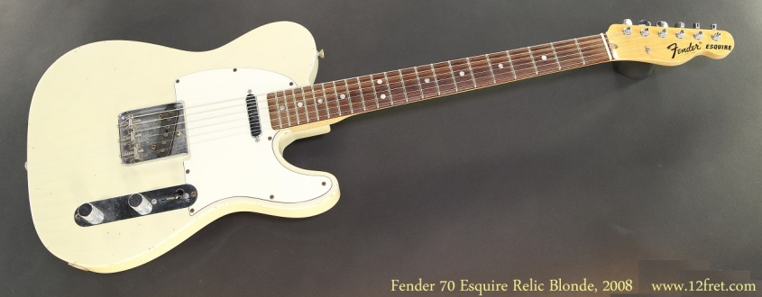 Fender 70 Esquire Relic Blonde, 2008 Full Front View