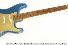 Fender 1956 Relic Roasted Stratocaster Lake Placid Blue, 2016 Full Front View