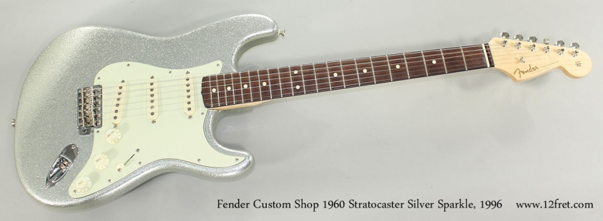 Fender Custom Shop 1960 Stratocaster Silver Sparkle, 1996 Full Front View