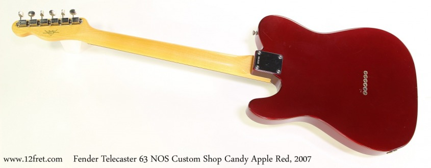 Fender Telecaster 63 NOS Custom Shop Candy Apple Red, 2007 Full Rear View