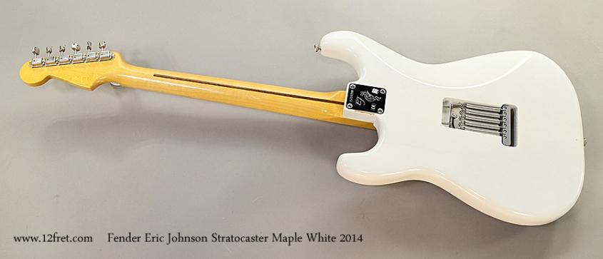 Fender Eric Johnson Stratocaster Maple White 2014 Full Rear View