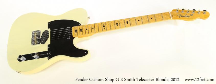 Fender Custom Shop G E Smith Telecaster Blonde, 2012   Full Front View