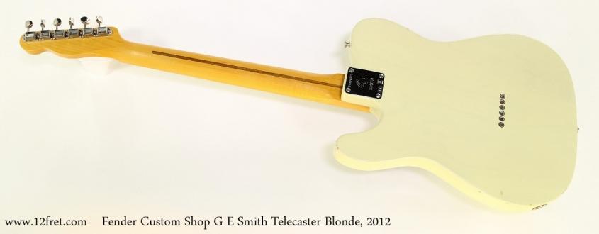 Fender Custom Shop G E Smith Telecaster Blonde, 2012   Full Rear View