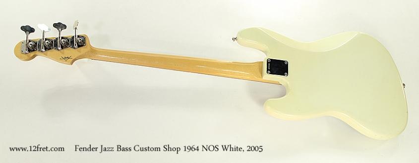 Fender Jazz Bass Custom Shop 1964 NOS White, 2005 Full Rear View