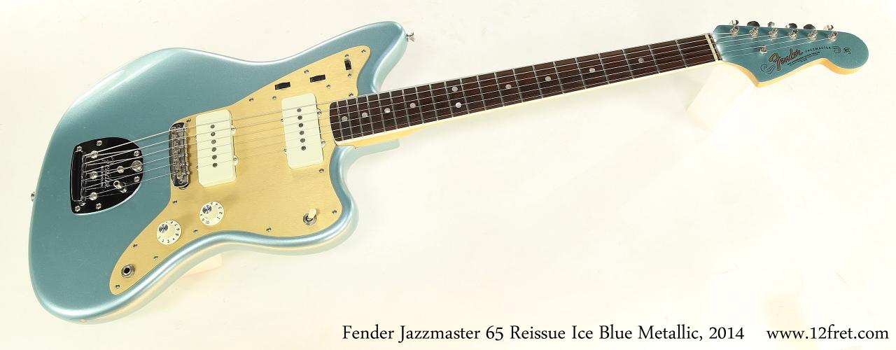 Fender Jazzmaster 65 Reissue Ice Blue Metallic, 2014 Full Front View