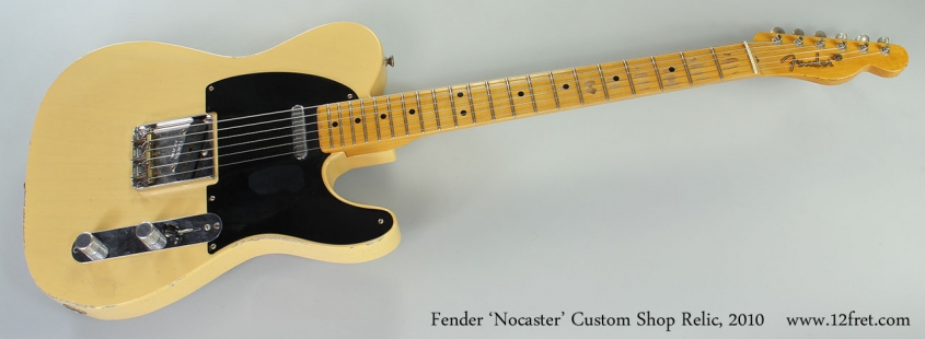 Fender 'Nocaster' Custom Shop Relic, 2010 Full Front View