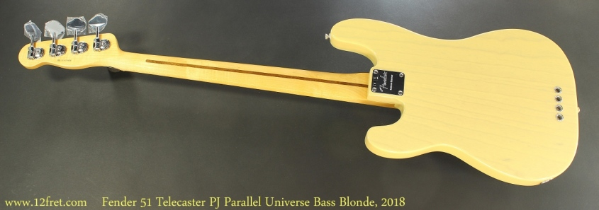 Fender 51 Telecaster PJ Parallel Universe Bass Blonde, 2018 Full Rear View