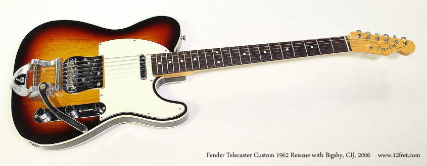 Fender Telecaster Custom 1962 Reissue with Bigsby, CIJ, 2006 Full Front View