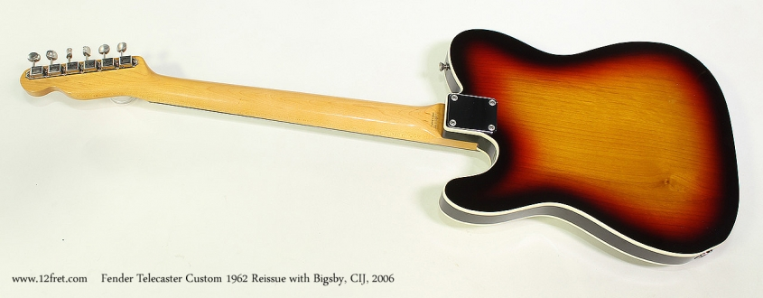 Fender Telecaster Custom 1962 Reissue with Bigsby, CIJ, 2006 Full Rear View