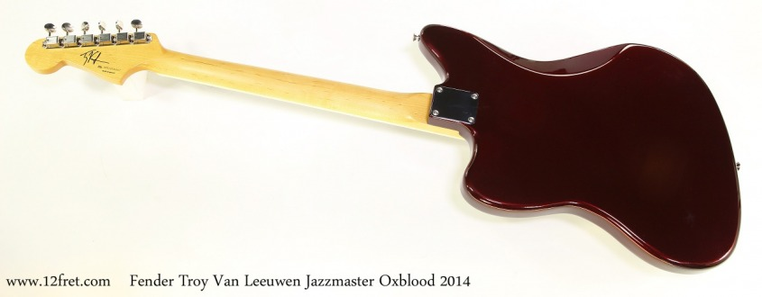 Fender Troy Van Leeuwen Jazzmaster Oxblood 2014   Full Rear View