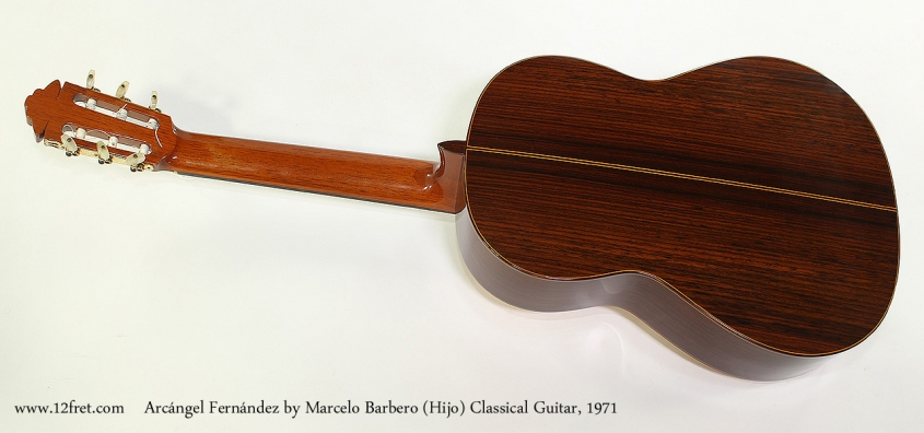 Arcángel Fernández by Marcelo Barbero (Hijo) Classical Guitar, 1971 Full Rear View