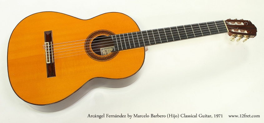 Arcángel Fernández by Marcelo Barbero (Hijo) Classical Guitar, 1971 Full Front View