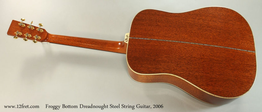 Froggy Bottom Dreadnought Steel String Guitar, 2006 Full Rear View