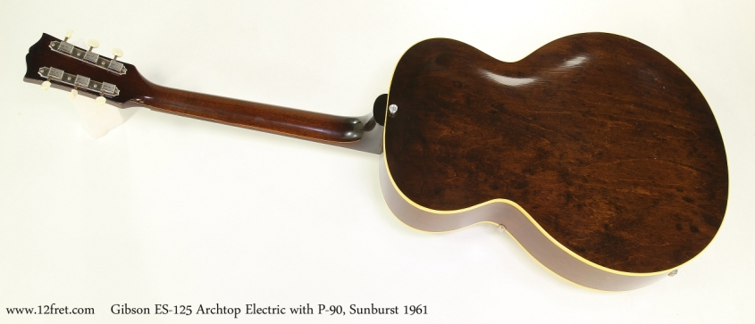 Gibson ES-125 Archtop Electric with P-90, Sunburst 1961  Full Rear View