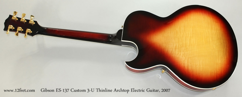 Gibson ES-137 Custom 3-U Thinline Archtop Electric Guitar, 2007 Full Rear View