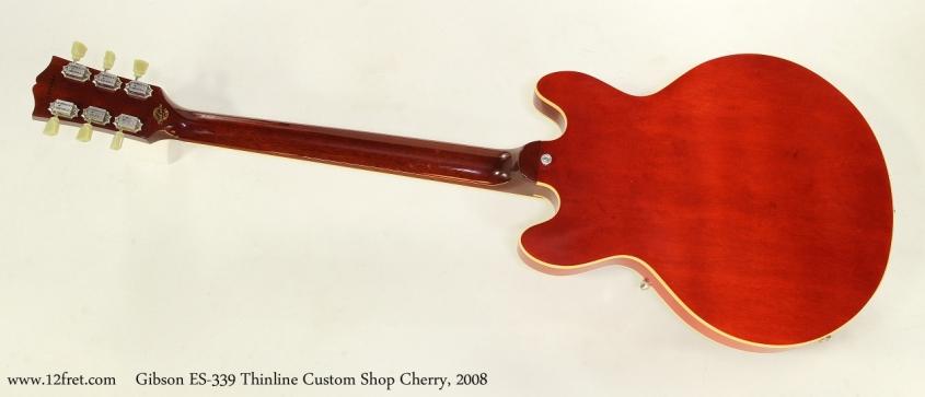 Gibson ES-339 Thinline Custom Shop Cherry, 2008  Full Rear View