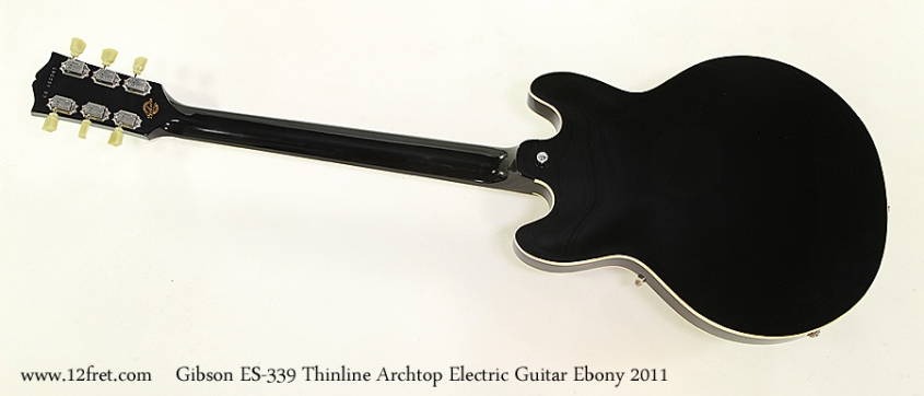Gibson ES-339 Thinline Archtop Electric Guitar Ebony 2011 Full Rear View