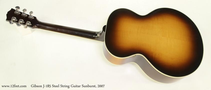 Gibson J-185 Steel String Guitar Sunburst, 2007  Full Rear View