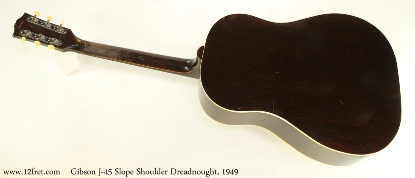Gibson J-45 Slope Shoulder Dreadnought, 1949 Full Rear View