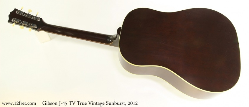 Gibson J45 TV True Vintage Sunburst, 2012 Full Rear View
