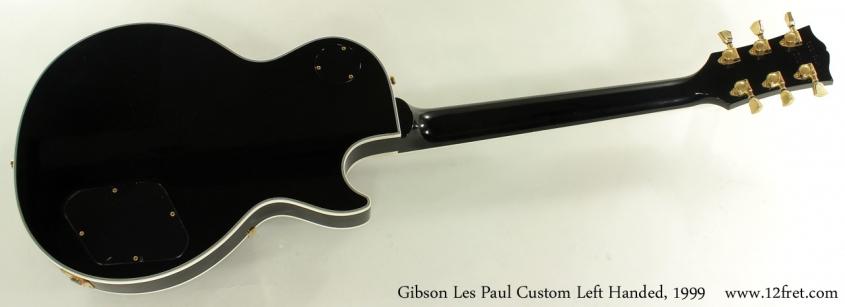 Gibson Les Paul Custom Left Handed 1999 full rear view