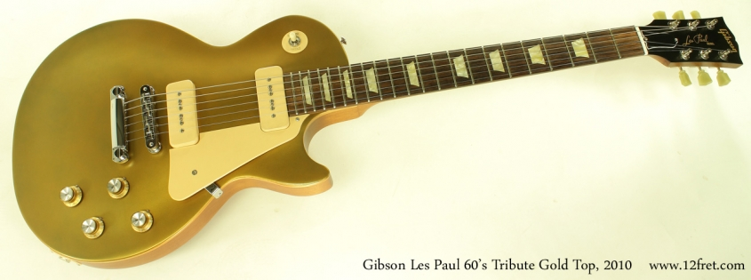 Gibson Les Paul 1960s Tribute Gold Top 2010 full front view