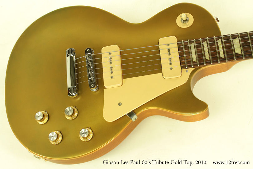 Gibson Les Paul 1960s Tribute Gold Top 2010 top