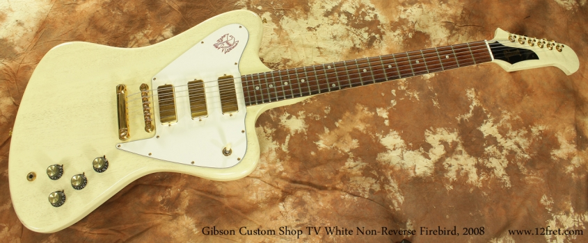 Gibson Custom Shop Non Reverse Firebird TV White 2008  full front view