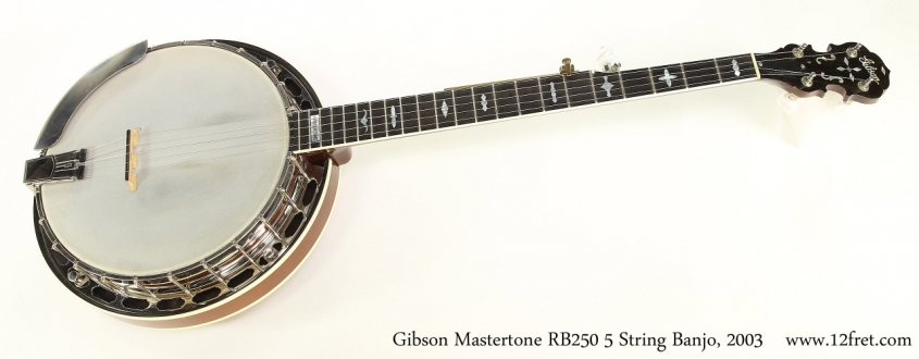 Gibson Mastertone RB250 5 String Banjo, 2003   Full Front View