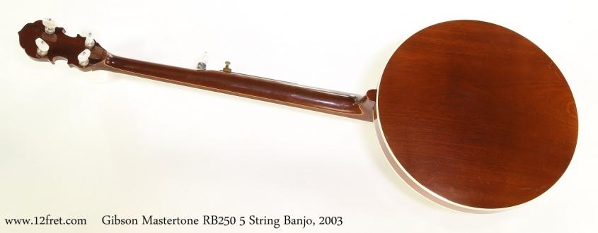 Gibson Mastertone RB250 5 String Banjo, 2003   Full Rear View Banjo, 2003   Full Rear View03-cons-full-rear