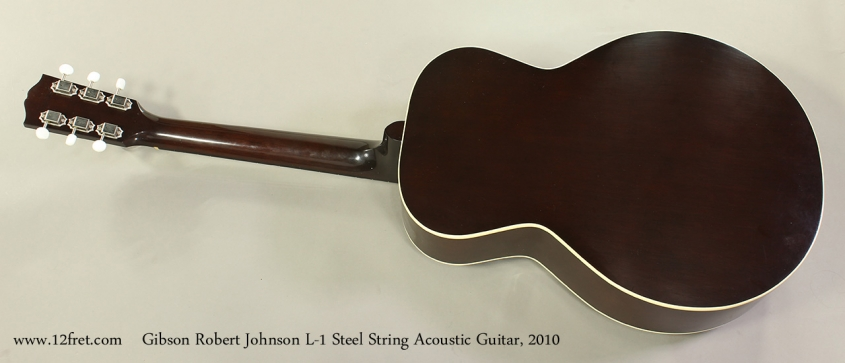Gibson Robert Johnson L-1 Steel String Acoustic Guitar, 2010 Full Rear View
