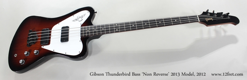 Gibson Thunderbird Bass 'Non Reverse' 2013 Model, 2012 Full Front View