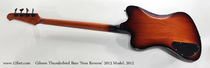 Gibson Thunderbird Bass 'Non Reverse' 2013 Model, 2012 Full Rear View