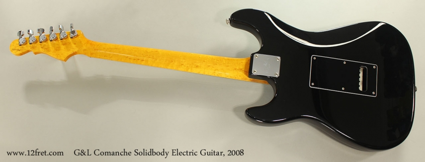 G&L Comanche Solidbody Electric Guitar, 2008 Full Rear View